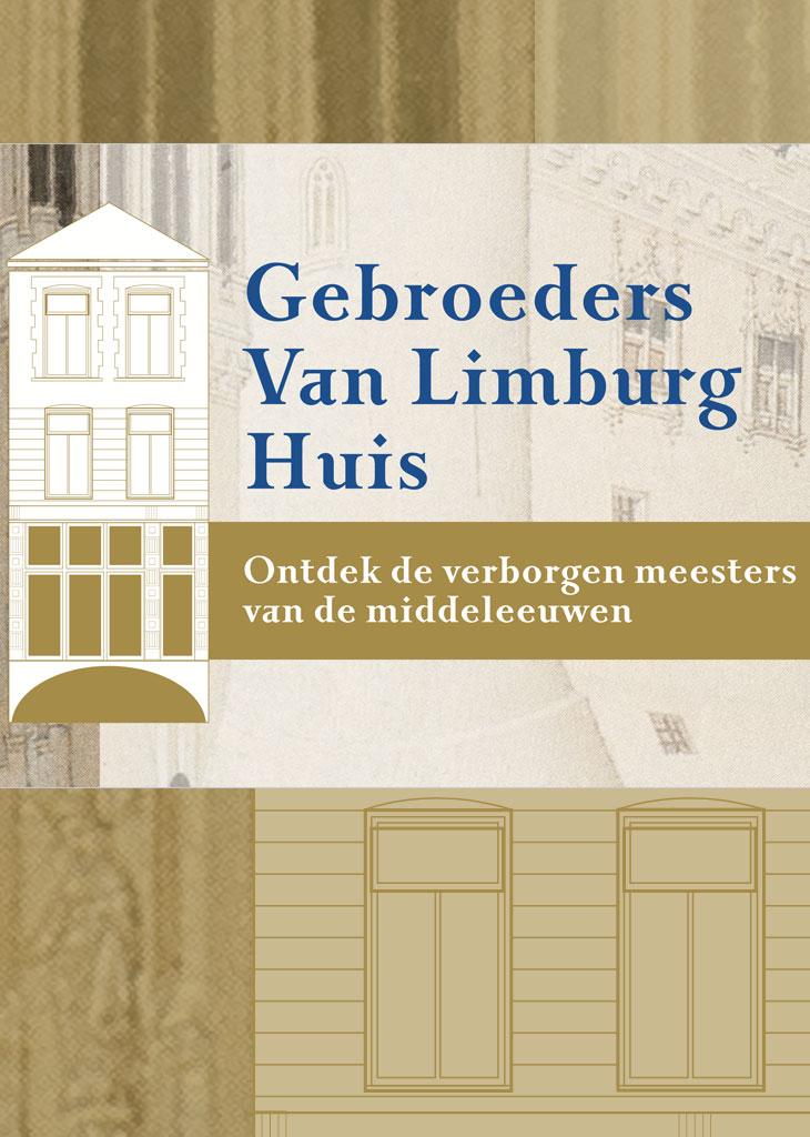 Beleefconcept Gebroeders van Limburg Huis